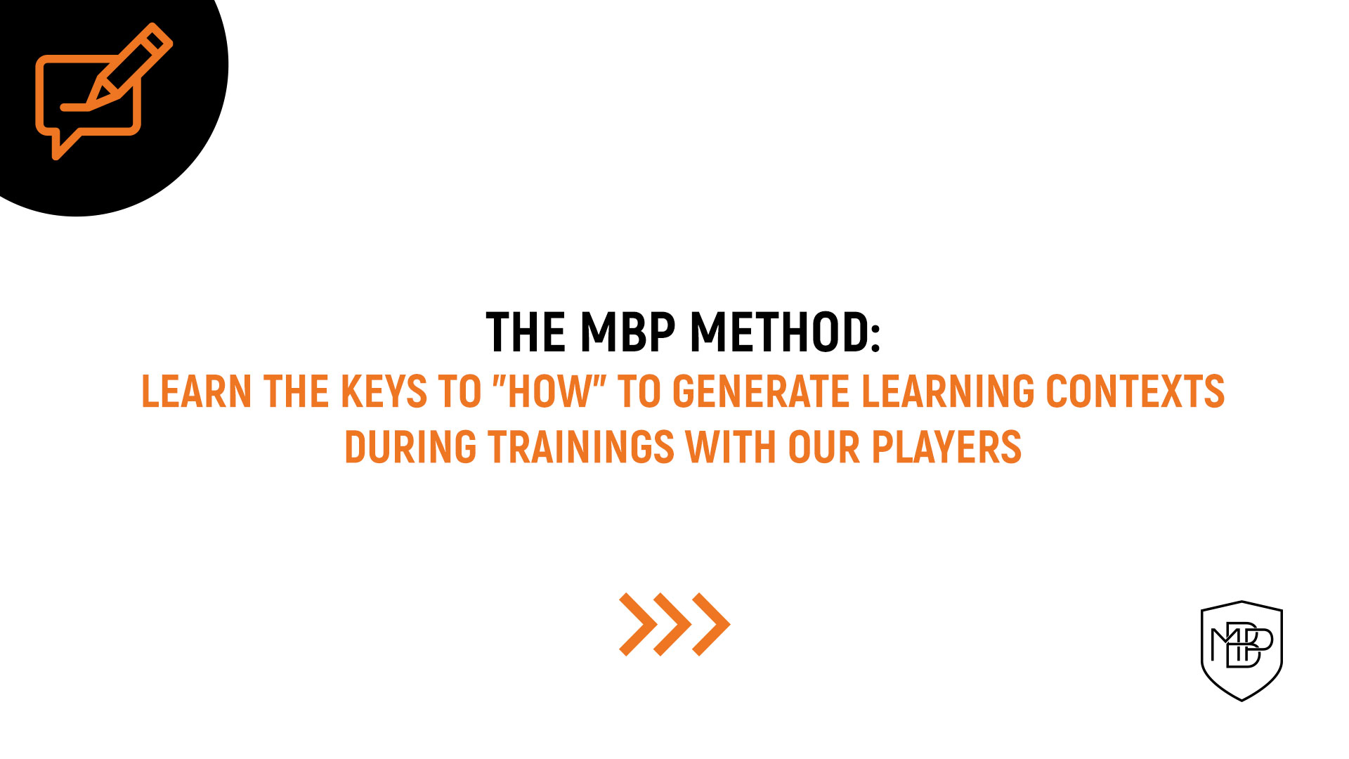 You are currently viewing The 'How' of the MBP Method